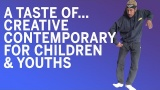 A Taste of...Creative Contemporary for Children & Youths